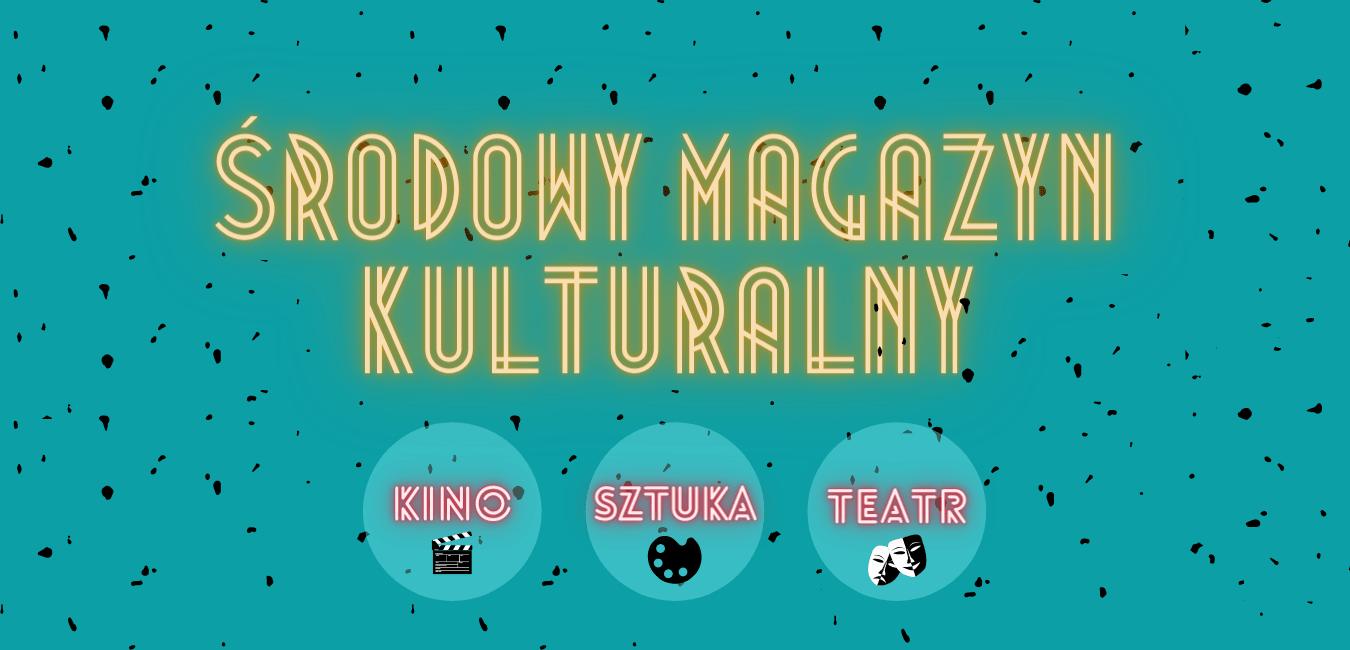 Środowy Magazyn Kulturalny-min
